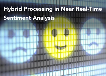 White paper on hybrid processing in near real-time sentiment analysis